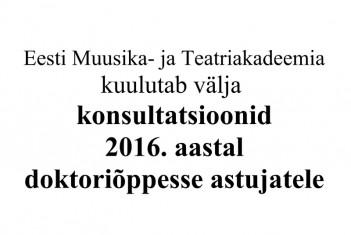 Konsultatsioonid 2016. aastal EMTA doktoriõppesse astujatele