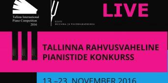 LIVE TRANSMISSION: Tallinn International Piano Competition 2016 (November 14–23)