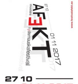 Rahvusvaheline nüüdismuusika festival AFEKT. Simultaneous Inputs / Üheagsed sisendid